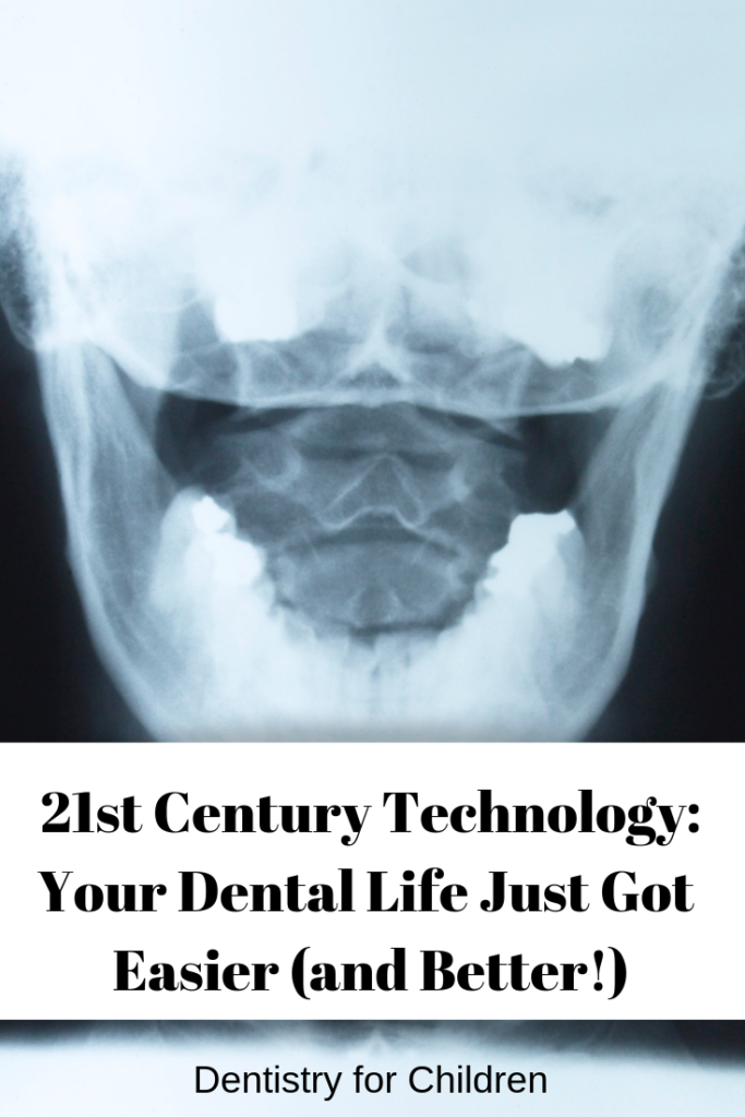 21st Century Technology - Dentistry for Children